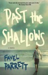 Past the Shallows: A Novel - Favel Parrett