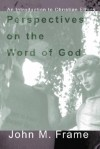 Perspectives on the Word of God - John M. Frame