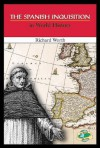 The Spanish Inquisition In World History - Richard Worth