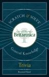 Scratch & Solve Encyclopaedia Britannica General KnowledgeTrivia - Raymond Hamel, Encyclopaedia Britannica, Encyclopaedia Britannica, Inc.