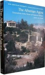 The Athenian Agora: Excavations in the Heart of Classical Athens - John M. Camp