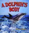 A Dolphin's Body - Bobbie Kalman