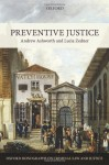Preventive Justice (Oxford Monographs on Criminal Law and Justice) - Andrew Ashworth, Lucia Zedner