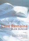 Love Remains - Glen Duncan