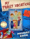 My Family Vacation: A Book about Me! - Stacy Peterson, Mike Sund