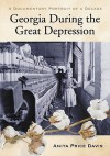 Georgia During the Great Depression: A Documentary Portrait of a Decade - Anita Price Davis
