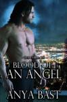 Blood of an Angel (The Embraced) - Anya Bast