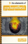 Psychosynthesis (The Elements of .... Series') - Will Parfitt