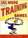 101 More Training Games - Gary Kroehnert