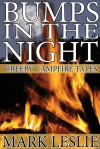 Bumps in the Night: Creepy Campfire Tales - Mark Leslie