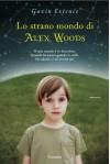 Lo strano mondo di Alex Woods (Garzanti Narratori) (Italian Edition) - Gavin Extence, Letizia Sacchini