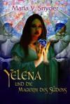 Yelena und die Magierin des Südens - Maria V. Snyder, Rainer Nolden