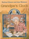 Grandpa's Clock - Rachna Gilmore, Amy Meissner
