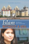 Islam Without a Veil: Kazakhstan's Path of Moderation - Claude Salhani