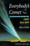Everybodys Comet: A Layman's Guide to Hale-Bopp - Alan Hale, Janet Asimov, Thomas Bopp