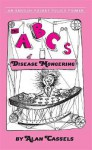 The ABCs of Disease Mongering: An Epidemic in 26 Letters - Alan Cassels, Alisa Gordaneer