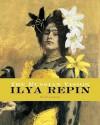 The Russian Vision: The Art of Ilya Repin - David Jackson