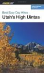 Best Easy Day Hikes Utah's High Uintas (Best Easy Day Hikes Series) - Jeffrey Probst