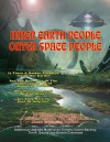 Innner Earth People And Outer Space People - William L. Blessing, Tim R. Swartz, Timothy Green Beckley