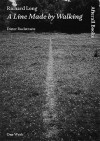 Richard Long: A Line Made By Walking (One Work) - Dieter Roelstraete