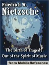 The Birth of Tragedy Out of the Spirit of Music - Friedrich Nietzsche, Ian C. Johnston