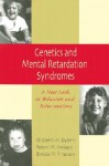 Genetics and Mental Retardation Syndromes: A New Look at Behavior and Interventions - Elisabeth M. Dykens, Robert M. Hodapp