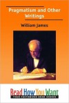 Pragmatism and Other Writings - William James
