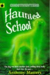 Haunted School (Ghosthunters) - Anthony Masters