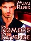 Romeo's Revenge - Mimi Riser
