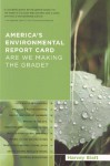 America's Environmental Report Card: Are We Making the Grade? - Harvey Blatt