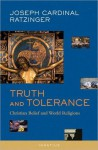 Truth and Tolerance: Christian Belief and World Religions - Pope Benedict XVI