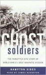 Ghost Soldiers - Hampton Sides, James Naughton