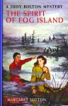 The Spirit of Fog Island: A Judy Bolton Mystery - Margaret Sutton