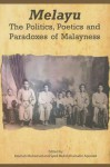 Melayu: The Politics, Poetics and Paradoxes of Malayness - Maznah Mohamad
