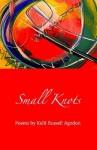 Small Knots - Kelli Russell Agodon