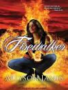 Firewalker - Allyson James, Hillary Huber