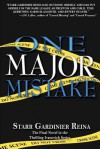 One Major Mistake: The Final Novel in the Thrilling Ivanovich Series - Starr Gardinier Reina