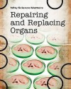 Repairing and Replacing Organs - Andrew Solway