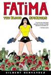 Fatima: The Blood Spinners - Gilbert Hernández, Diana Schutz