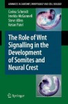 The Role of Wnt Signalling in the Development of Somites and Neural Crest - Corina Schmidt, Steve Allen