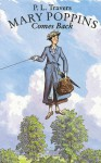 Mary Poppins Comes Back (Mary Poppins #2) - P.L. Travers