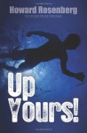 Up Yours! - Howard Rosenberg