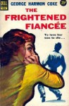 The Frightened Fiancée - George Harmon Coxe