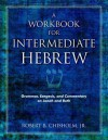 A Workbook for Intermediate Hebrew: Grammar, Exegesis, and Commentary on Jonah and Ruth - Robert B. Chisholm Jr.