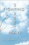 Street Fighting Man - Dennis Jones