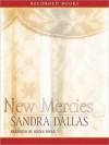 New Mercies (MP3 Book) - Sandra Dallas, Nicole Poole