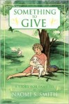 Something to Give: A Story for Families - Naomi S. Smith