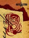 Arte e Letra: Estórias B - Ricardo Humberto, H.L. Mencken, Miguel Sanches Neto, J.M. Coetzee, David Foster Wallace, Machado de Assis, G.K. Chesterton, Luigi Pirandello