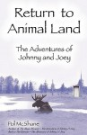 Return to Animal Land: The Adventures of Johnny and Joey - Pol McShane