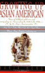 Growing Up Asian American - Bill Adler, Amy Tan, Maxine Hong Kingston, Maria Hong, Stephen H. Sumida